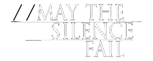 May The Silence Fail
